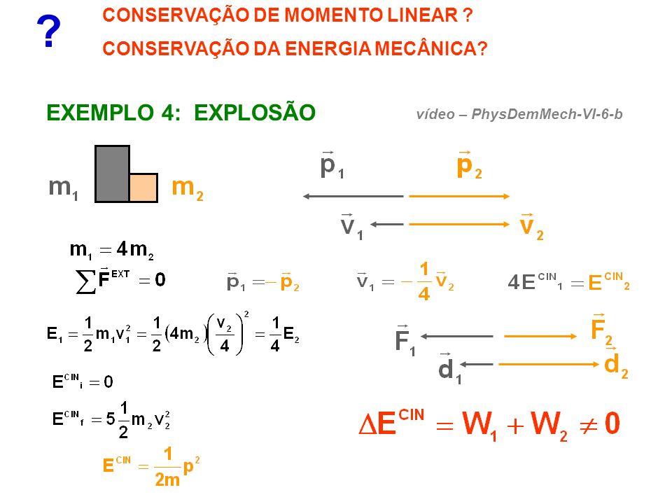 EXEMPLO 4: EXPLOSÃO CONSERVAÇÃO DE MOMENTO LINEAR