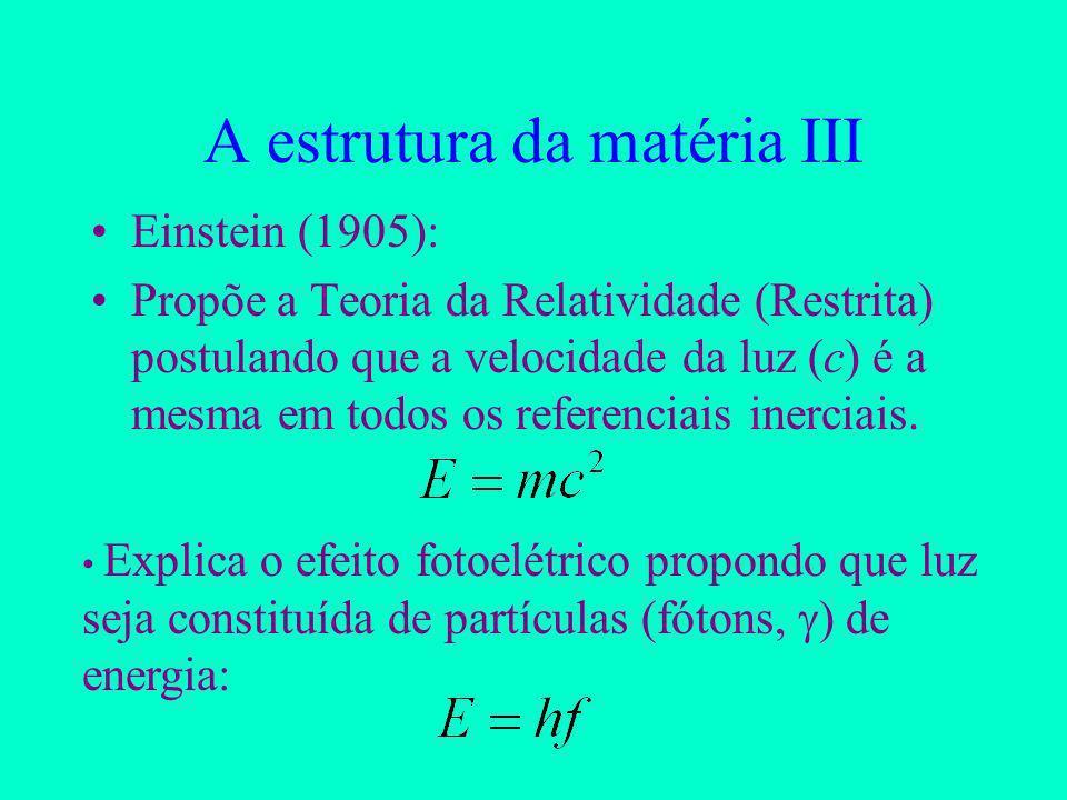 A estrutura da matéria III