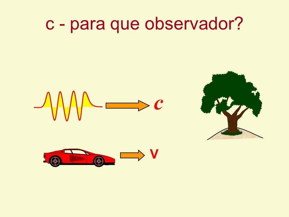 c - para que observador c V
