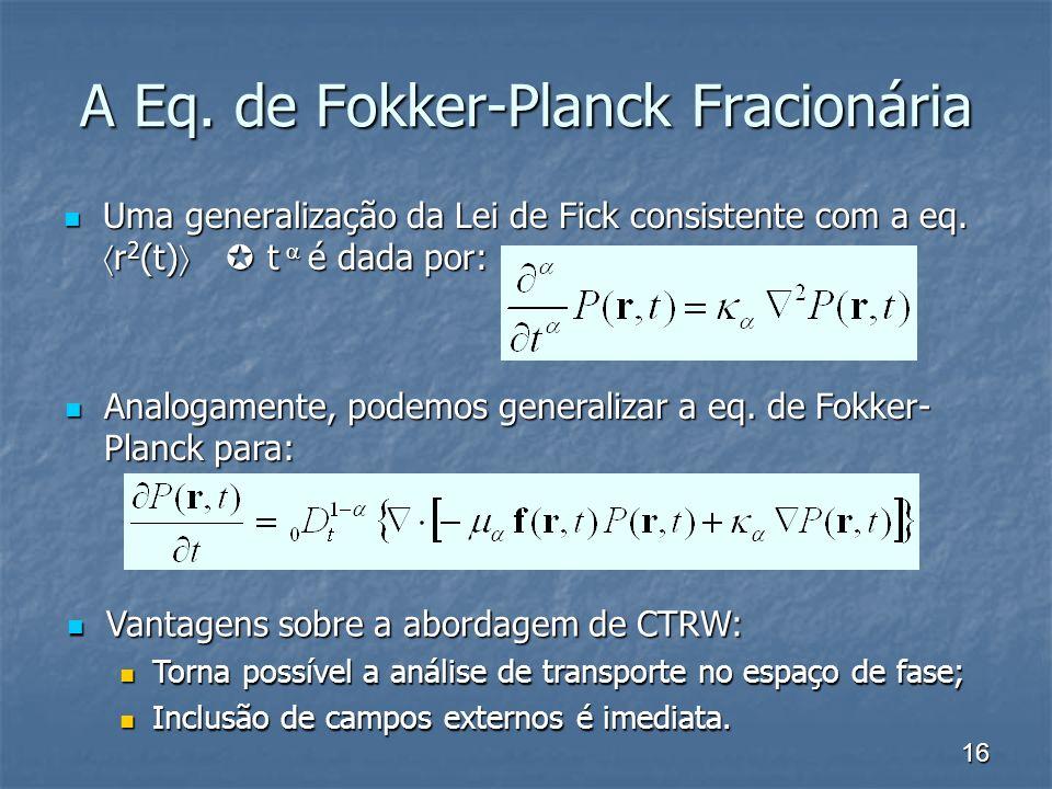 A Eq. de Fokker-Planck Fracionária