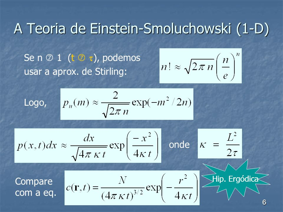 A Teoria de Einstein-Smoluchowski (1-D)
