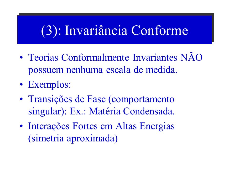 (3): Invariância Conforme