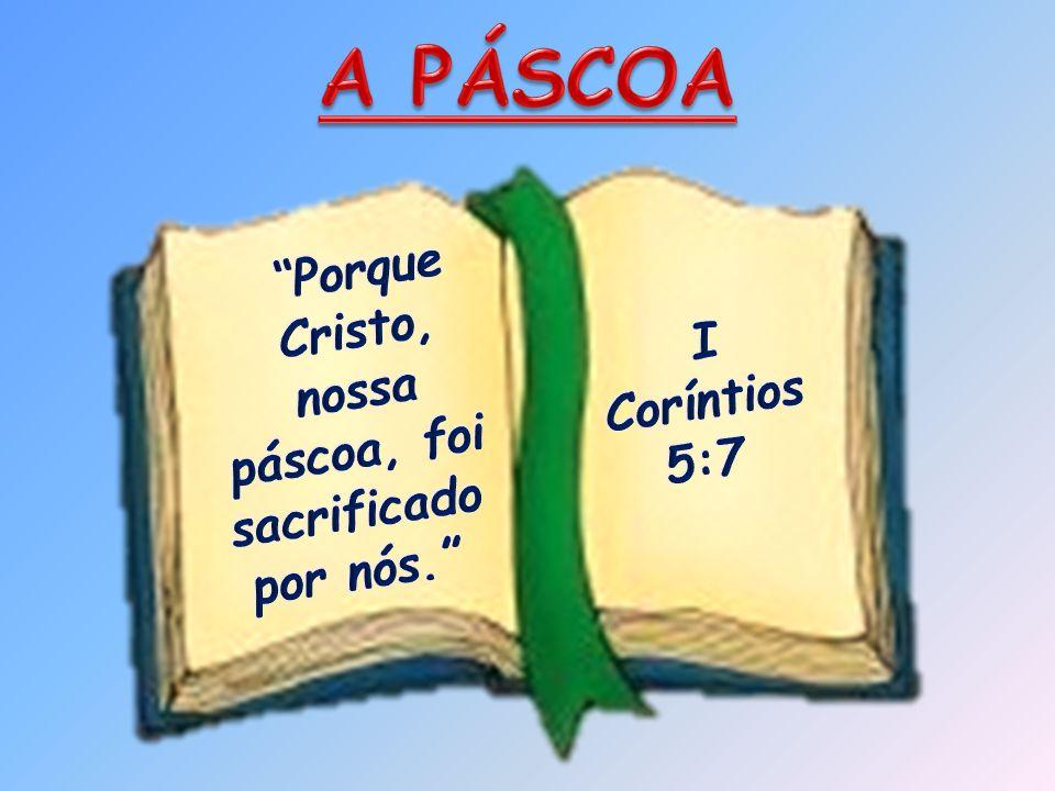páscoa, foi sacrificado