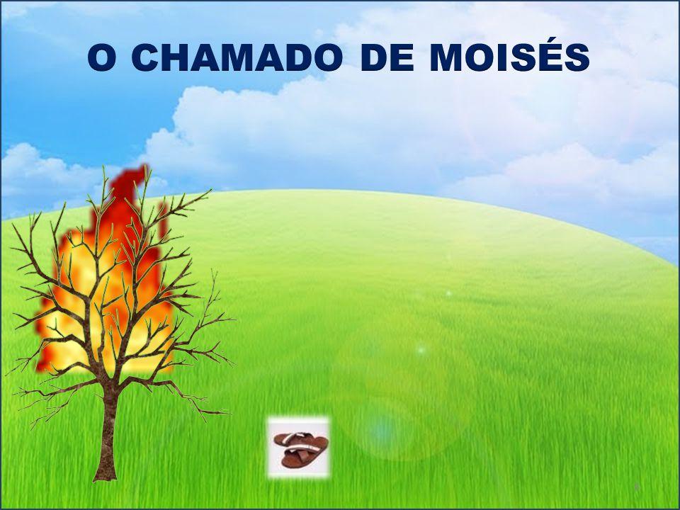 O CHAMADO DE MOISÉS MOISÉS