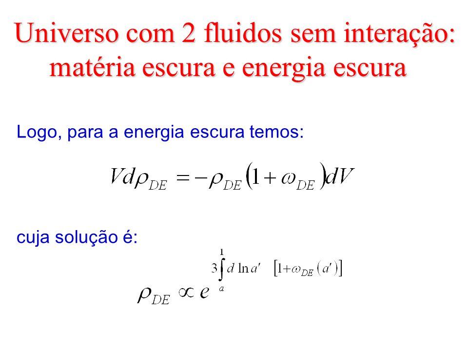 Universo com 2 fluidos sem interação: matéria escura e energia escura
