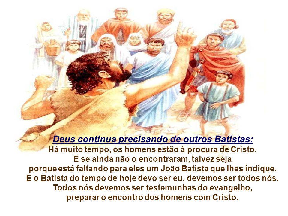 Deus continua precisando de outros Batistas: