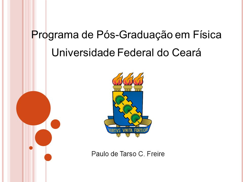 Programa de Pós-Graduação em Física Universidade Federal do Ceará