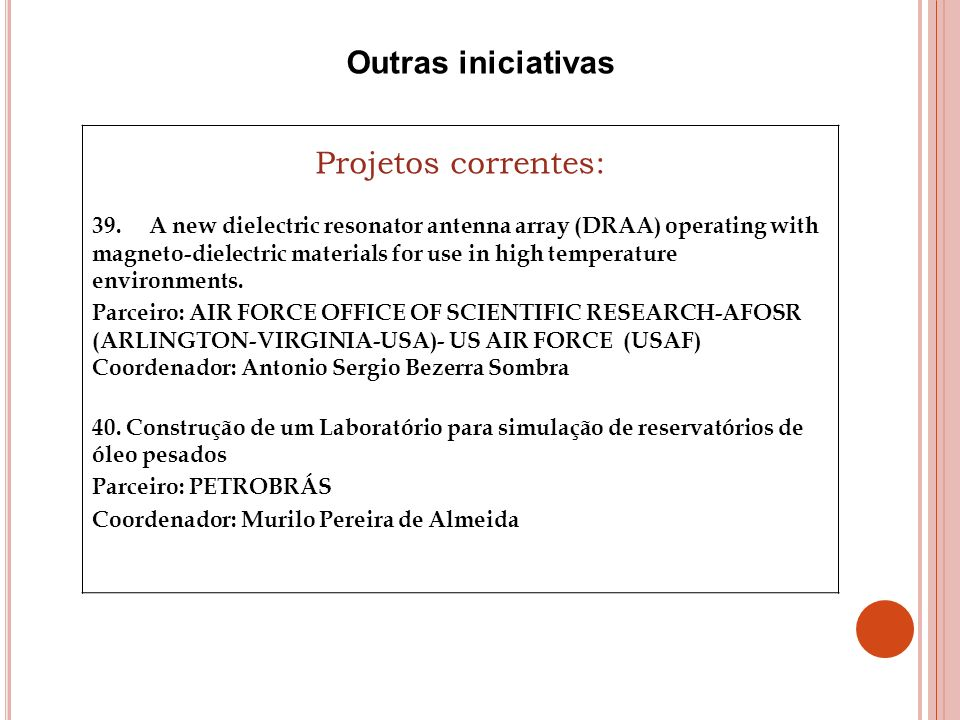 Outras iniciativas Projetos correntes: