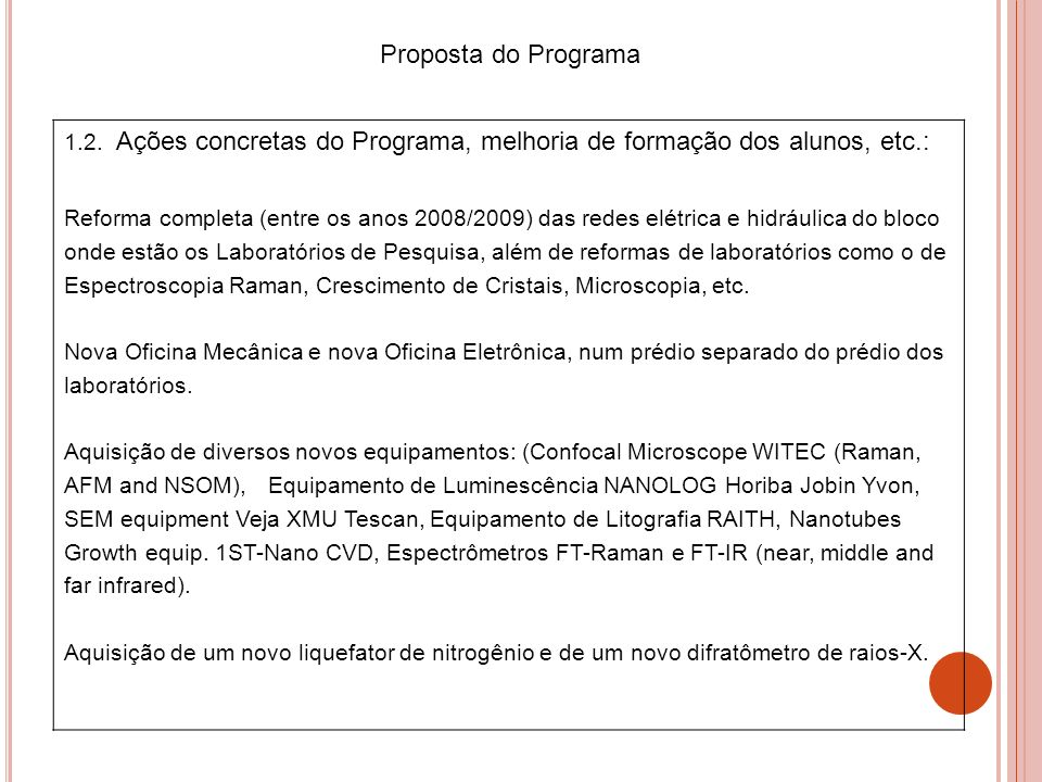 Proposta do Programa 1.2. Ações concretas do Programa, melhoria de formação dos alunos, etc.: