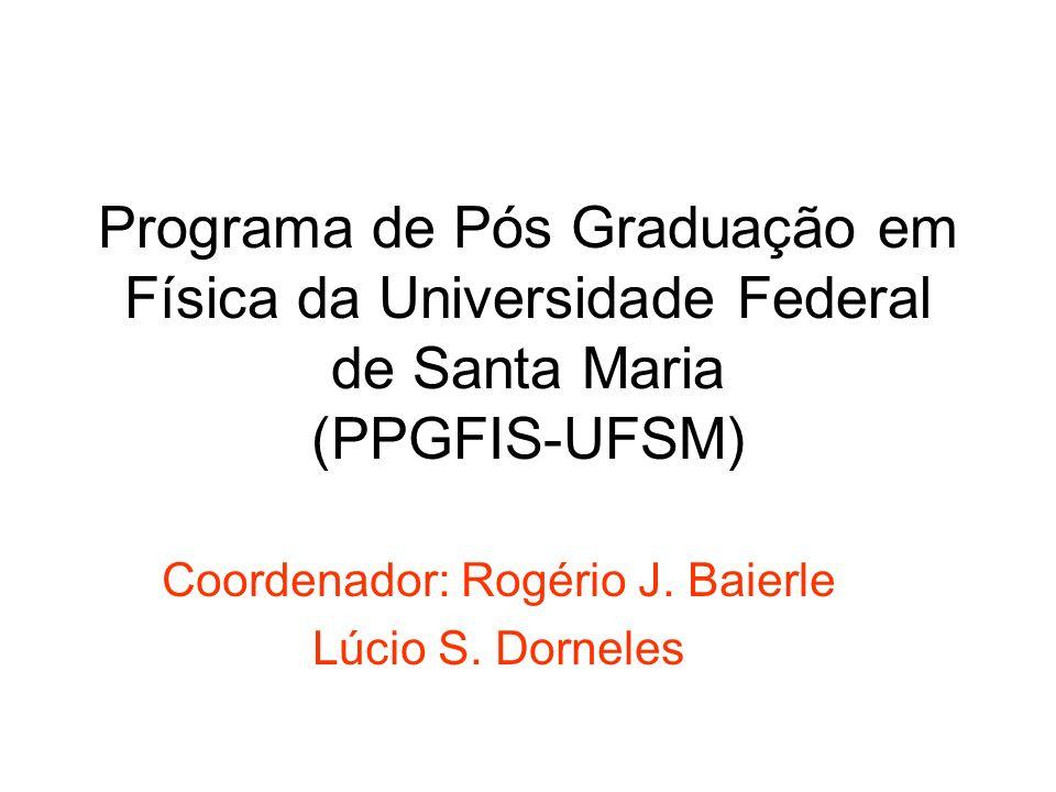 Coordenador: Rogério J. Baierle Lúcio S. Dorneles