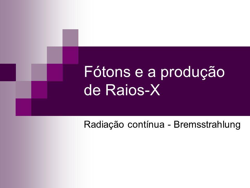 Fótons e a produção de Raios-X