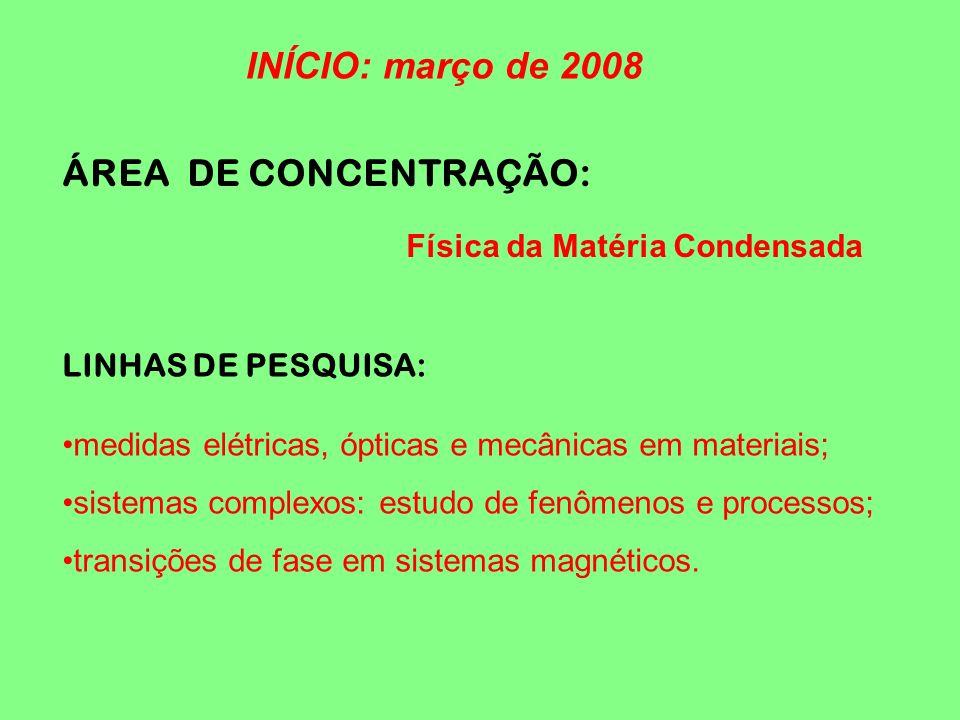 INÍCIO: março de 2008 ÁREA DE CONCENTRAÇÃO: