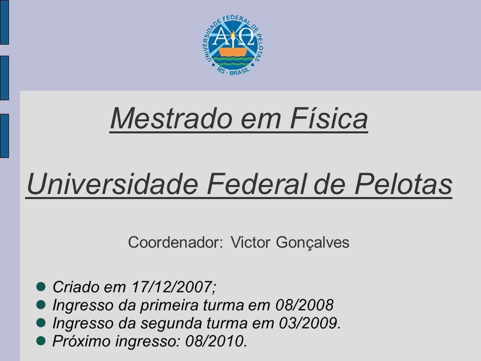 Mestrado em Física Universidade Federal de Pelotas