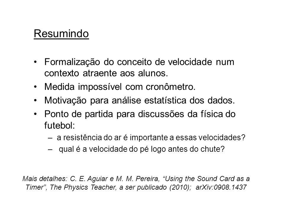 Resumindo Formalização do conceito de velocidade num contexto atraente aos alunos. Medida impossível com cronômetro.