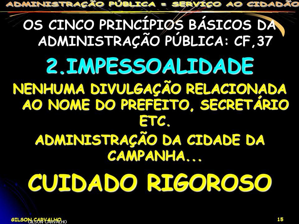CUIDADO RIGOROSO 2.IMPESSOALIDADE