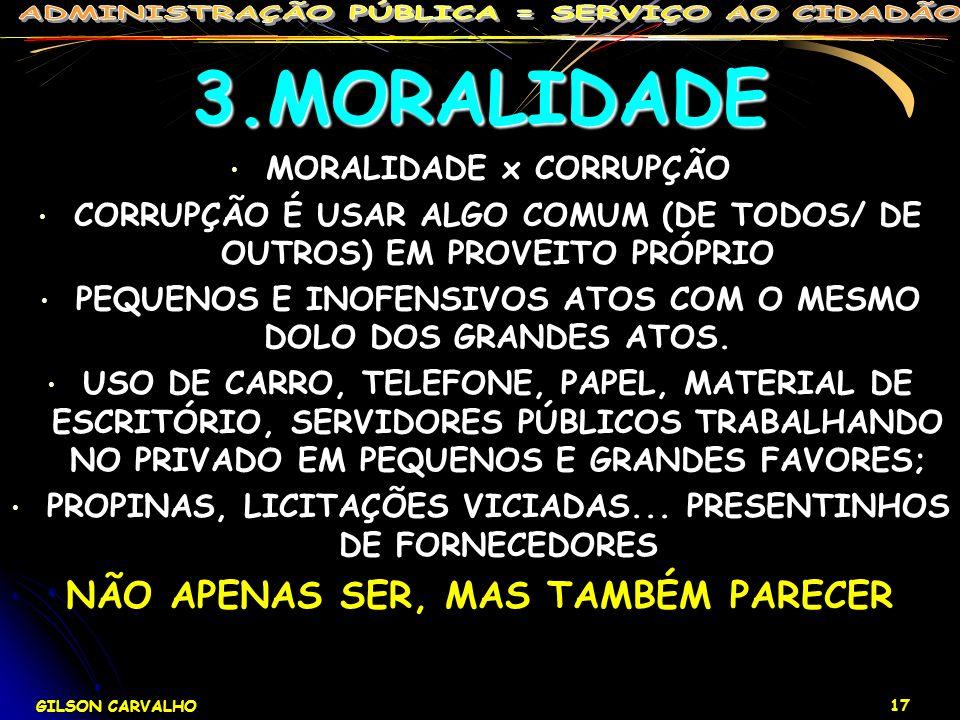 3.MORALIDADE NÃO APENAS SER, MAS TAMBÉM PARECER MORALIDADE x CORRUPÇÃO