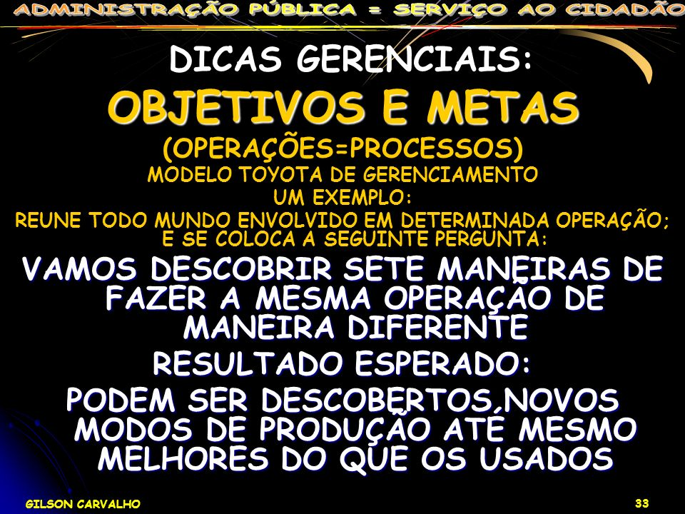 (OPERAÇÕES=PROCESSOS) MODELO TOYOTA DE GERENCIAMENTO