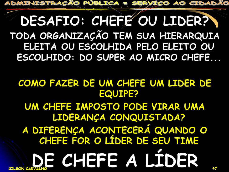 DE CHEFE A LÍDER DESAFIO: CHEFE OU LIDER
