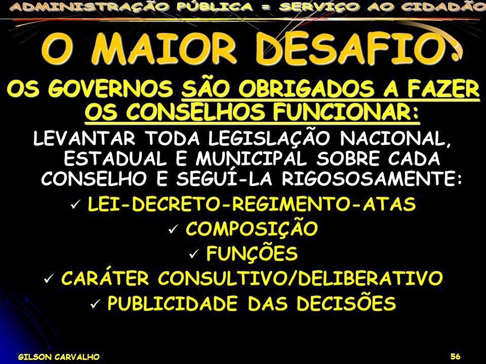 O MAIOR DESAFIO: OS GOVERNOS SÃO OBRIGADOS A FAZER OS CONSELHOS FUNCIONAR: