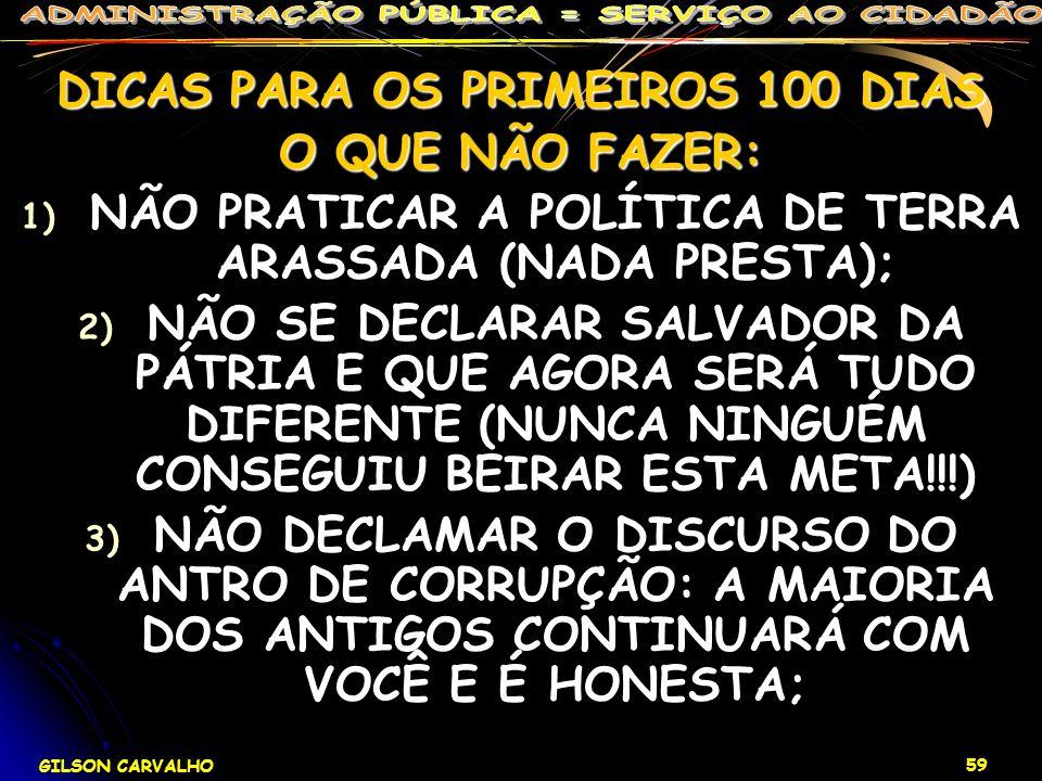 DICAS PARA OS PRIMEIROS 100 DIAS O QUE NÃO FAZER: