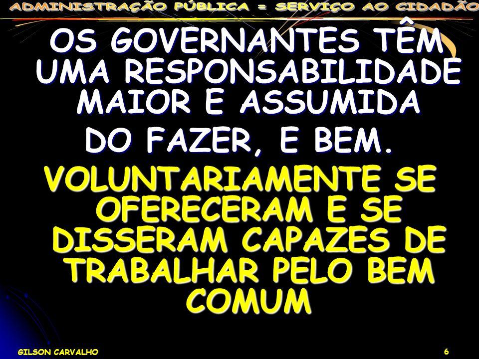 OS GOVERNANTES TÊM UMA RESPONSABILIDADE MAIOR E ASSUMIDA