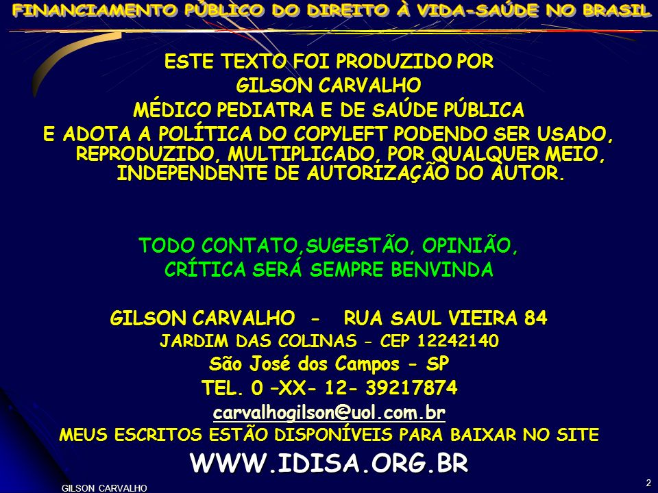 WWW.IDISA.ORG.BR ESTE TEXTO FOI PRODUZIDO POR GILSON CARVALHO