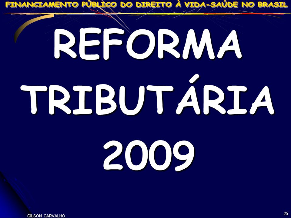 REFORMA TRIBUTÁRIA 2009 GILSON CARVALHO
