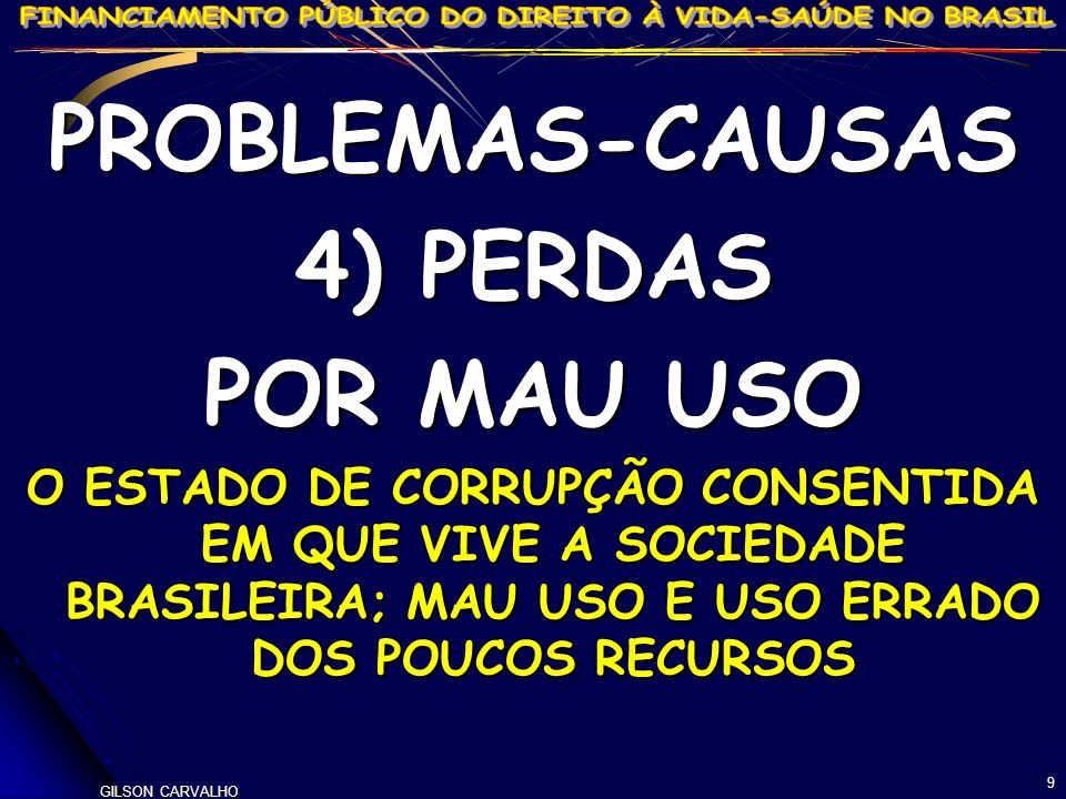 PROBLEMAS-CAUSAS 4) PERDAS POR MAU USO