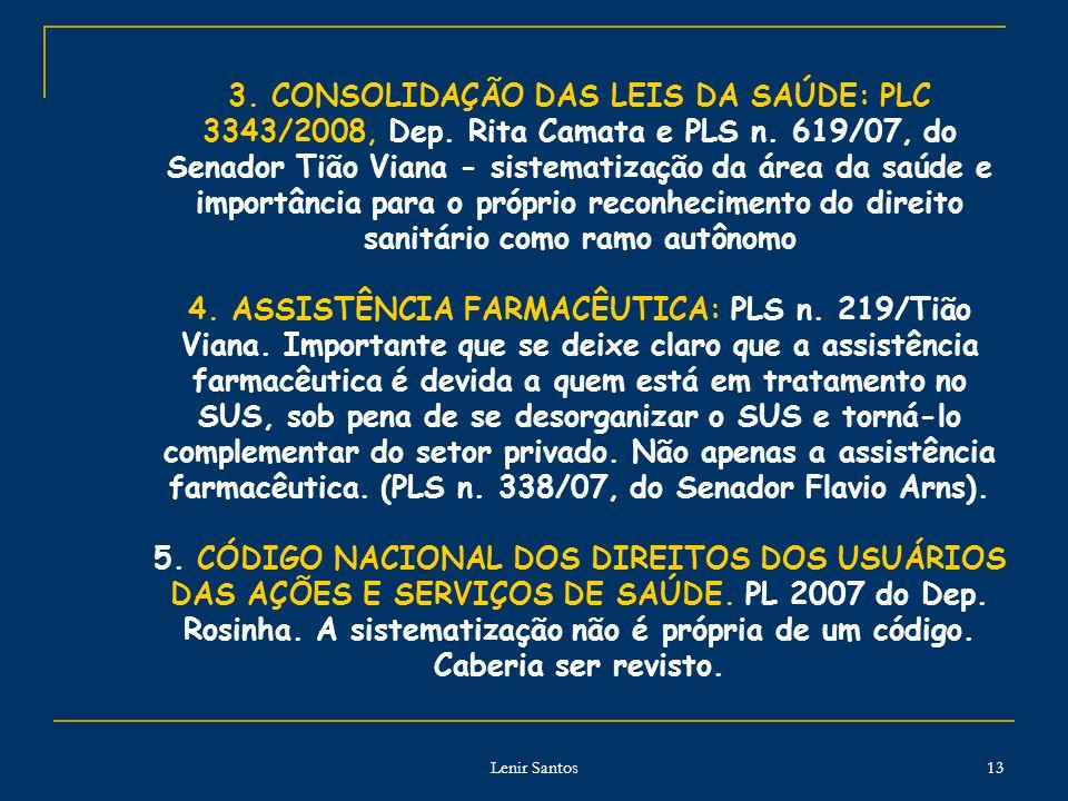 3. CONSOLIDAÇÃO DAS LEIS DA SAÚDE: PLC 3343/2008, Dep