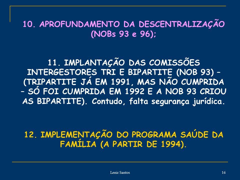 10. APROFUNDAMENTO DA DESCENTRALIZAÇÃO (NOBs 93 e 96);