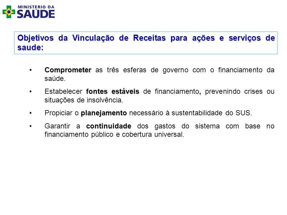 Objetivos da Vinculação de Receitas para ações e serviços de saude: