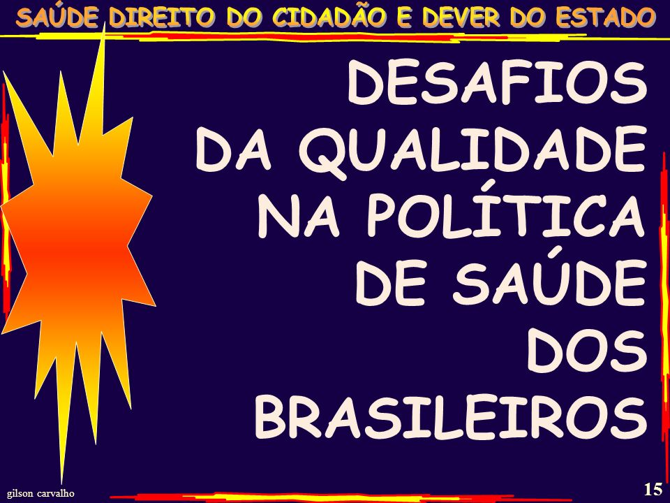DESAFIOS DA QUALIDADE NA POLÍTICA DE SAÚDE DOS BRASILEIROS