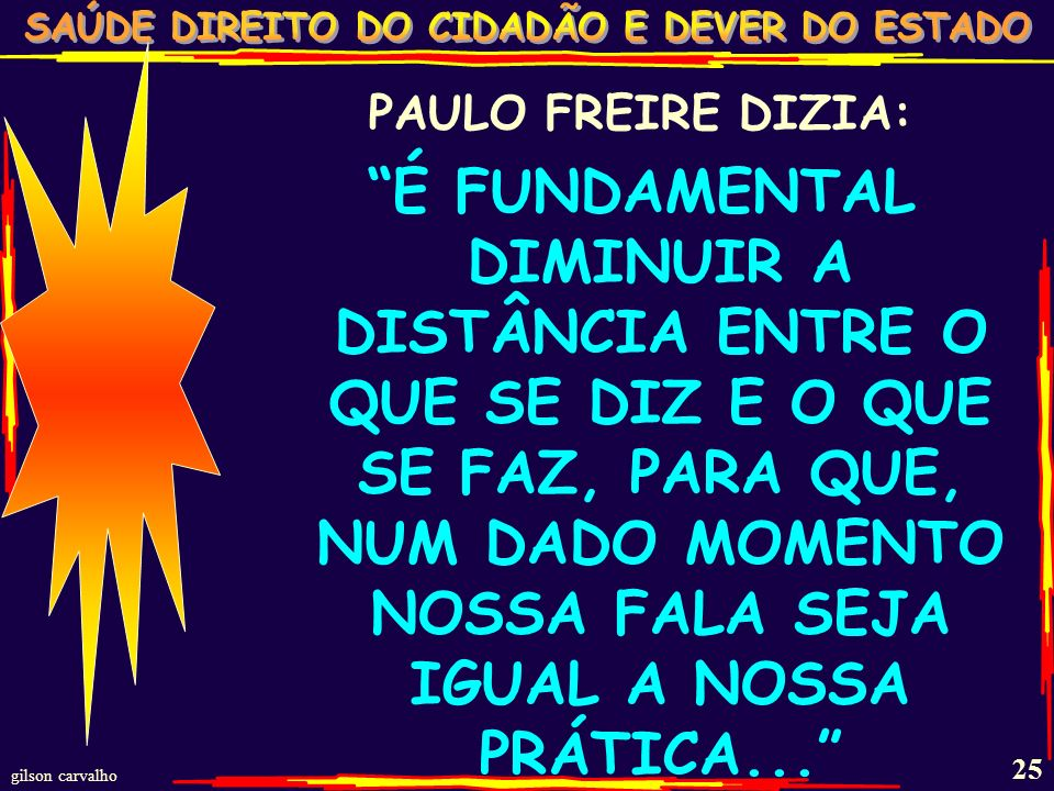 PAULO FREIRE DIZIA: