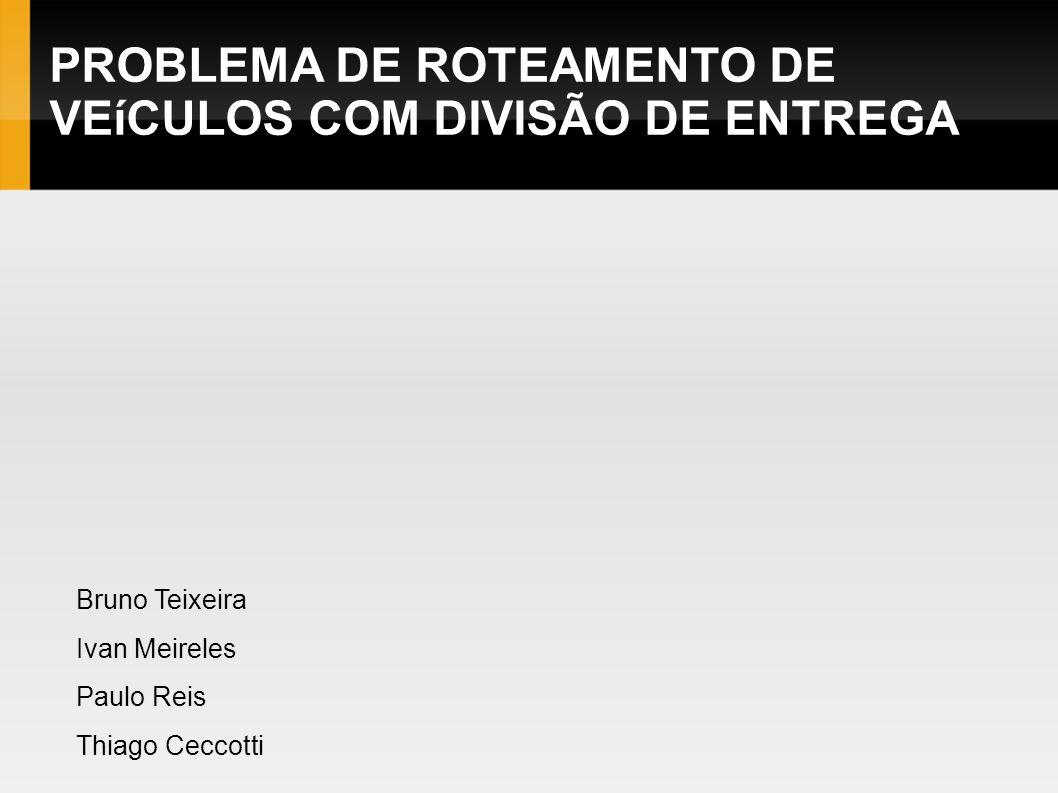 PROBLEMA DE ROTEAMENTO DE VEíCULOS COM DIVISÃO DE ENTREGA