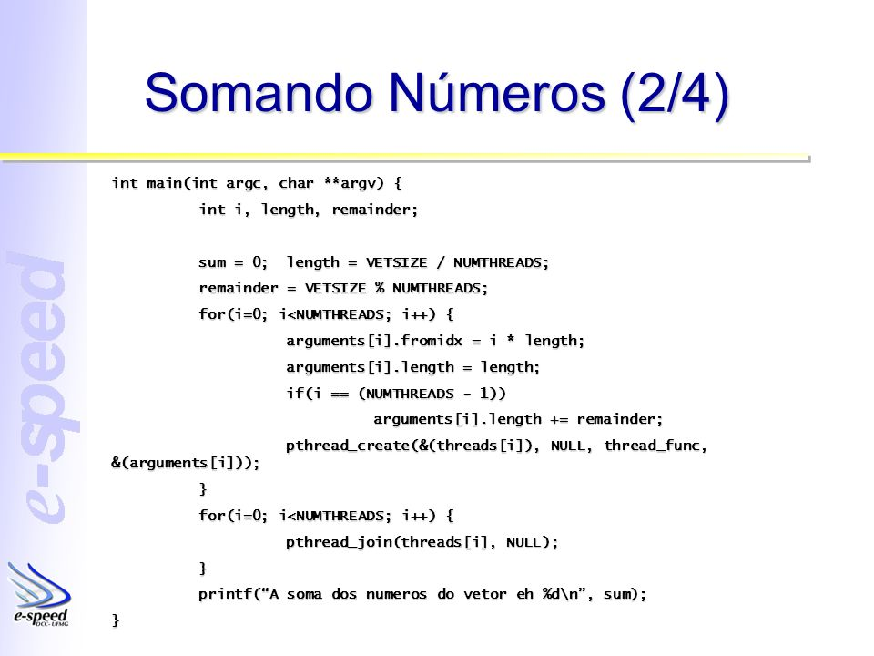 Somando Números (2/4) int main(int argc, char **argv) {