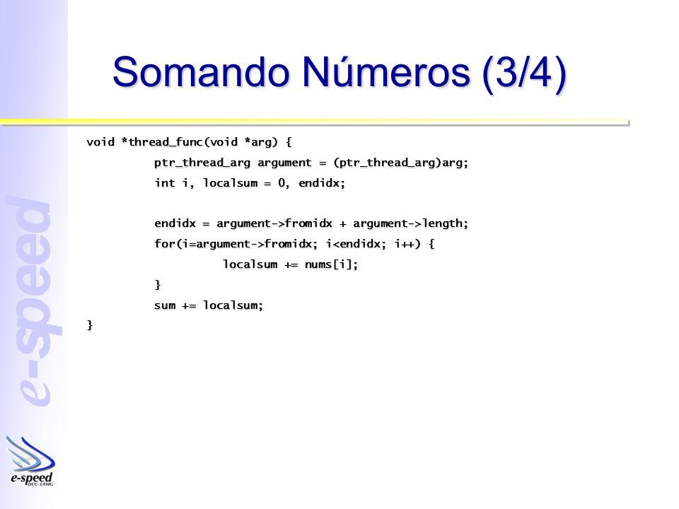 Somando Números (3/4) void *thread_func(void *arg) {