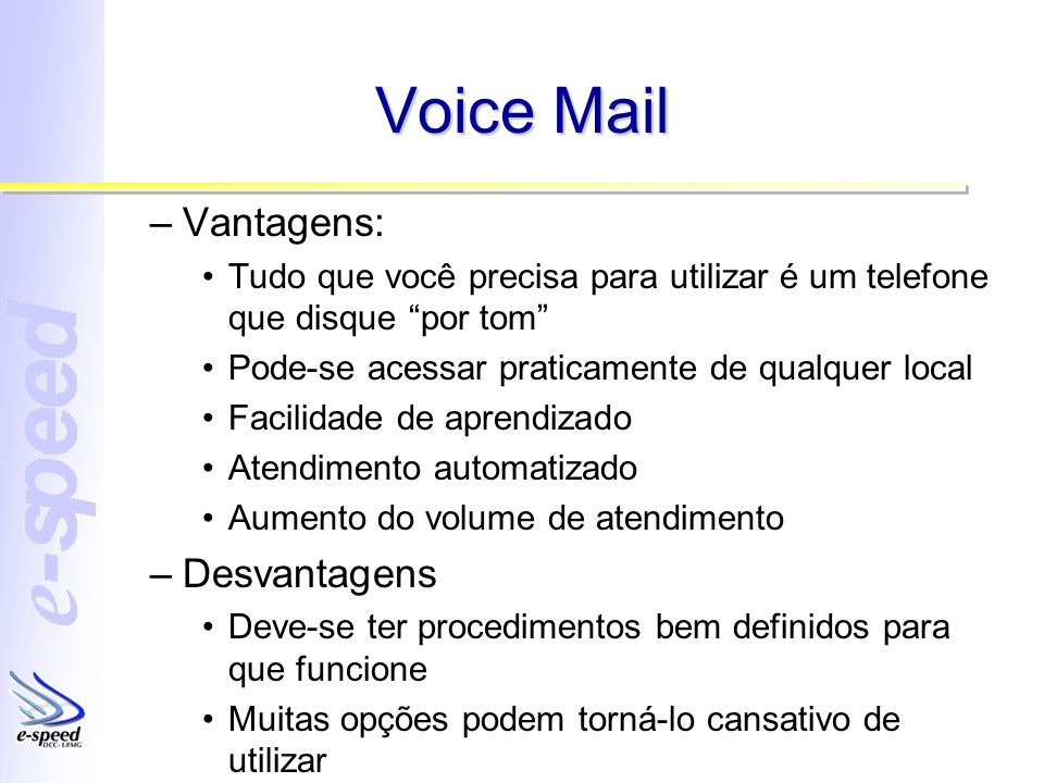 Voice Mail Vantagens: Desvantagens