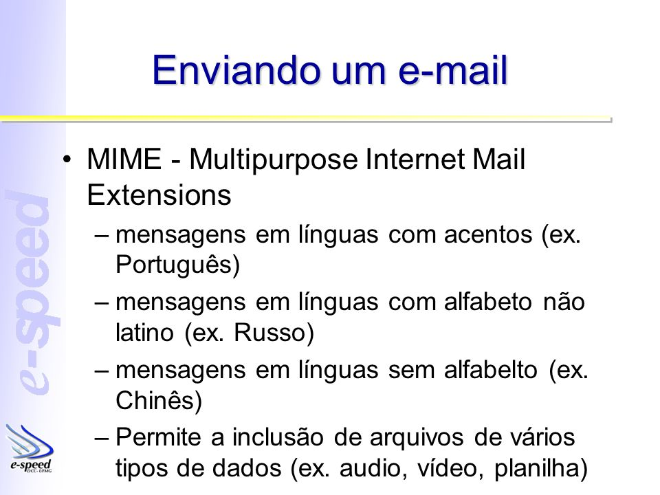 Enviando um e-mail MIME - Multipurpose Internet Mail Extensions