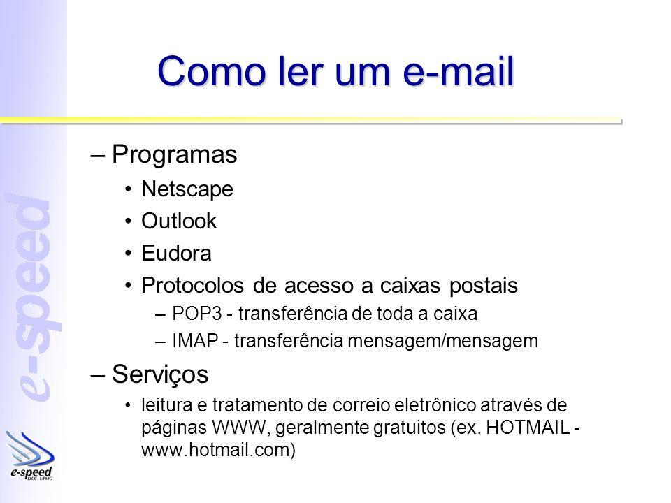 Como ler um e-mail Programas Serviços Netscape Outlook Eudora