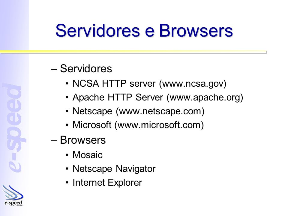Servidores e Browsers Servidores Browsers