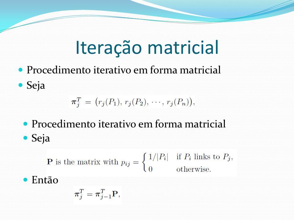Iteração matricial Procedimento iterativo em forma matricial Seja