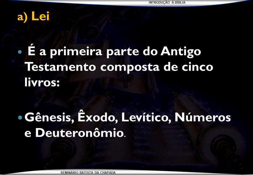 Gênesis, Êxodo, Levítico, Números e Deuteronômio.
