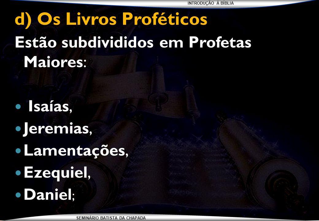 d) Os Livros Proféticos.