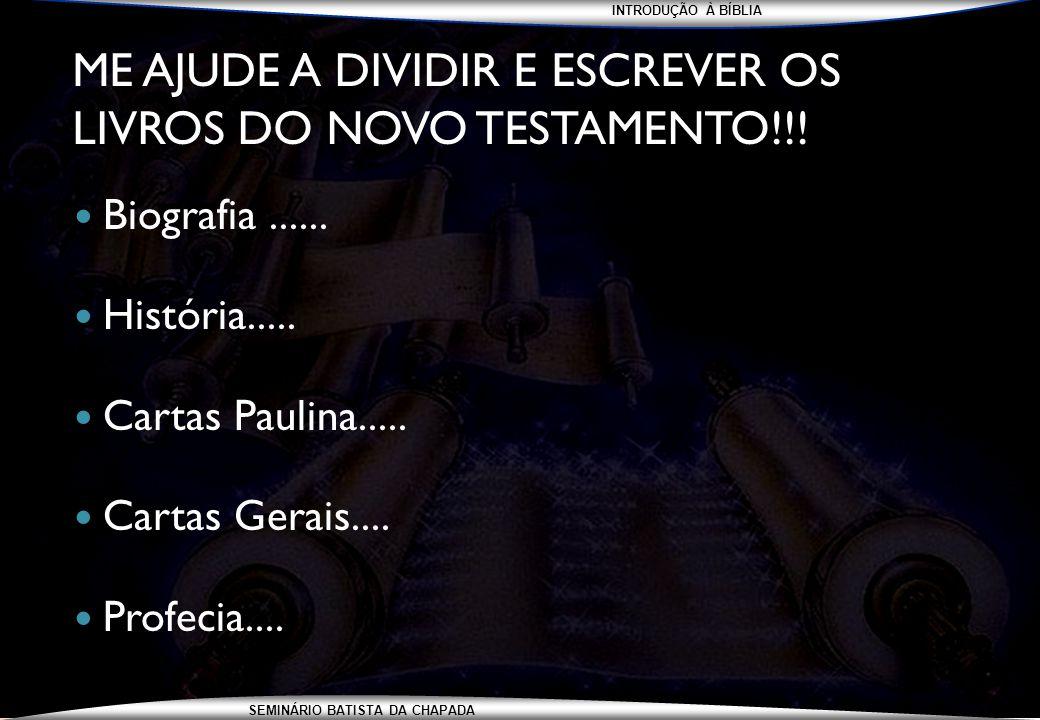 ME AJUDE A DIVIDIR E ESCREVER OS LIVROS DO NOVO TESTAMENTO!!!