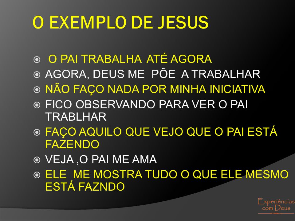 O EXEMPLO DE JESUS O PAI TRABALHA ATÉ AGORA