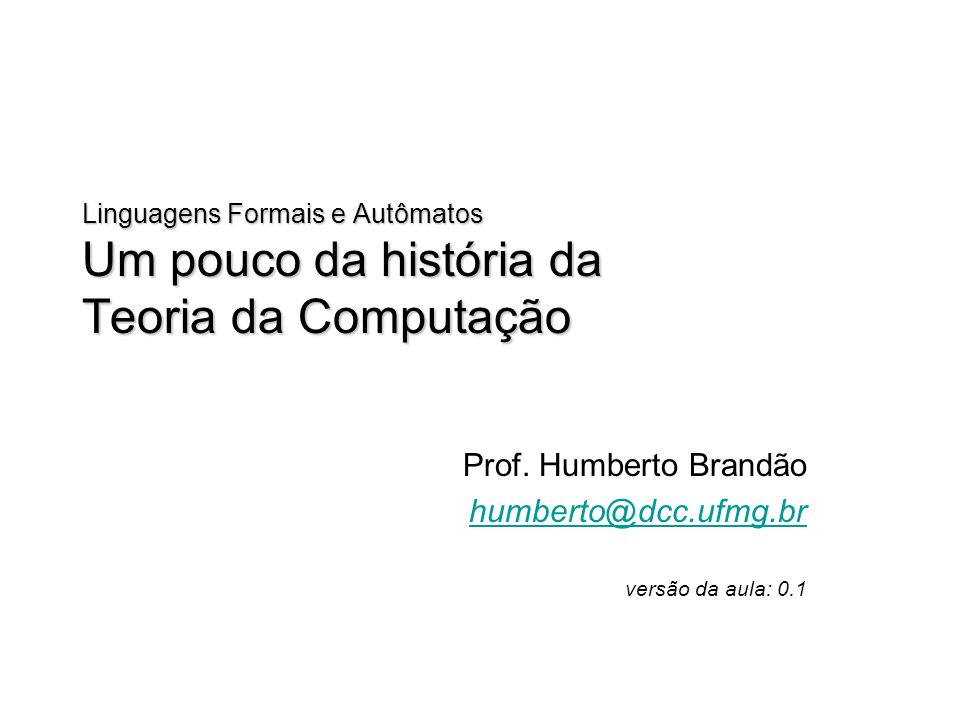 Prof. Humberto Brandão humberto@dcc.ufmg.br versão da aula: 0.1