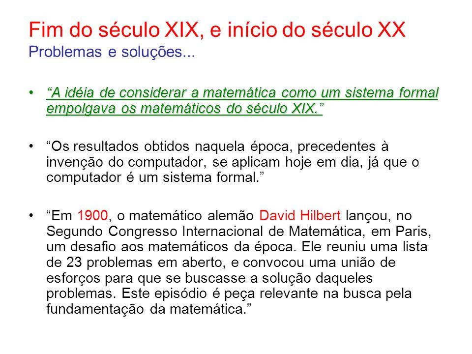 Fim do século XIX, e início do século XX Problemas e soluções...