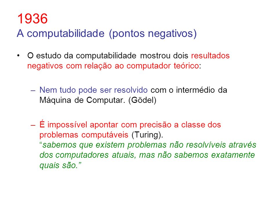 1936 A computabilidade (pontos negativos)