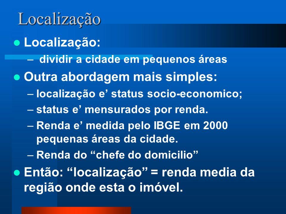 Localização Localização: Outra abordagem mais simples: