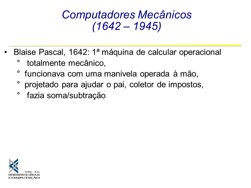Computadores Mecânicos (1642 – 1945)